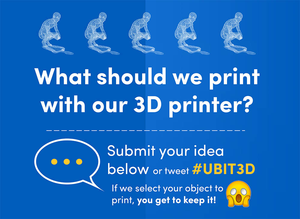 What should we print with our 3D printer? Submit your idea below. If we select your object to print, you get to keep it!