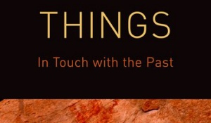 Things: In Touch with the Past.