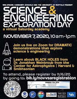 "Science & Engineering Exploration Day event poster, featuring the date and time of the event, 10 a.m. to 1 p.m. on Nov. 7, and information saying that there will be ""dramatic"" science demos via Zoom and a presentation by a black hole expert. Graphics and text are in yellow and white on a black background."