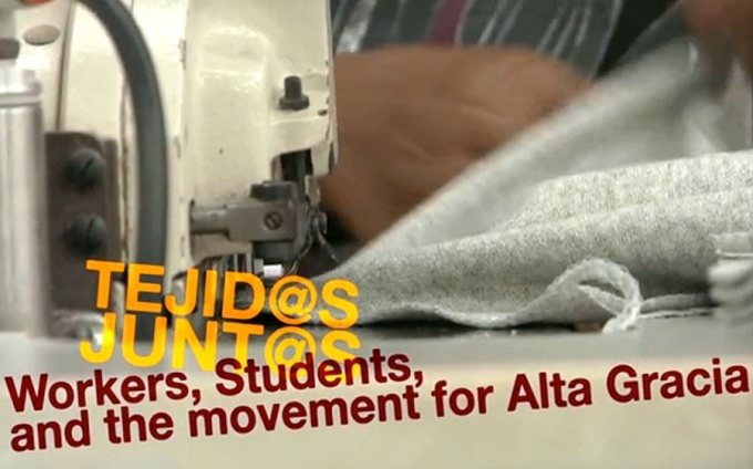 "TEJID@S JUNT@S""/Stitched Together: Workers, Students and the Movement for Alta Gracia."