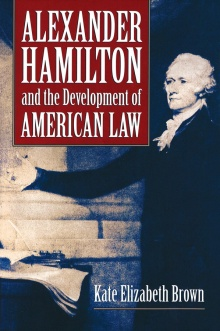 Cover of Alexander Hamilton and the Development of American Law