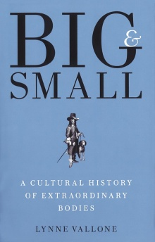 Cover of Big and Small: A Cultural History of Extraordinary Bodies