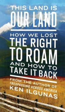 Cover of This Land Is Our Land: How We Lost the Right to Roam and How to Take It Back