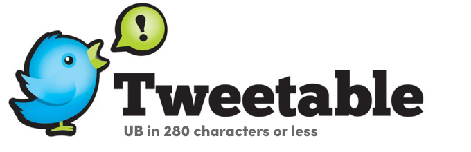 "Tweetable Graphic element which states ""Tweetable. UB in 280 characters.""."