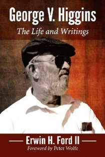 Book cover of George V. Higgins: The Life and Writings