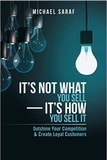 Book cover of It's Not What You Sell— It's How You Sell It