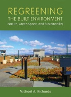 Regreening the Built Environment: Nature, Green Space, and Sustainability