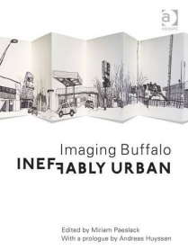 Book cover of Ineffably Urban: Imaging Buffalo