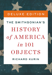 Book cover of the Smithsonian's History of America in 101 Objects