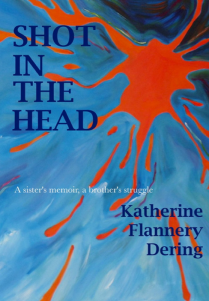 Book cover of Shot in the Head: A Sister's Memoir, A Brother's Struggle