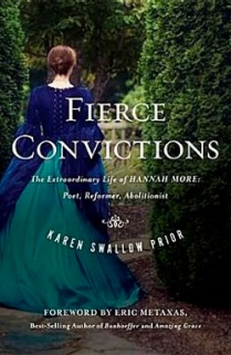 Book cover of Fierce Convictions: The Extraordinary Life of Hannah More—Poet, Reformer, Abolitionist
