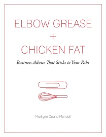 Book cover of Elbow Grease and Chicken Fat: Business Advice That Sticks to Your Ribs