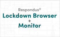 Respondus Lockdown Browser and Respondus Monitor.