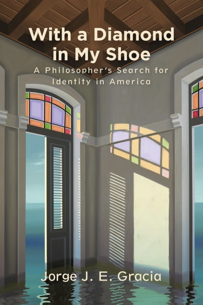 The new book, With a Diamond in My Shoe: A Philosopher's Search for Identity in America, is an intellectual memoir by Jorge J. E. Gracia, in the SUNY Press Series in Latin American and Iberian Thought and Culture.