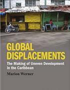 Cover for Global Displacements: The making of uneven development in the Caribbean.