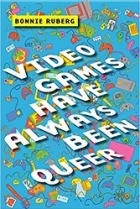 "Bright blue book cover image with various animated video game controllers underneath white text that states ""Video Games Have Always Been Queer.""."