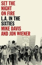 "Book cover of a black and white image of a protest underneath the title ""Set the Night on Fire: LA in the Sixties"" in a black and red font."