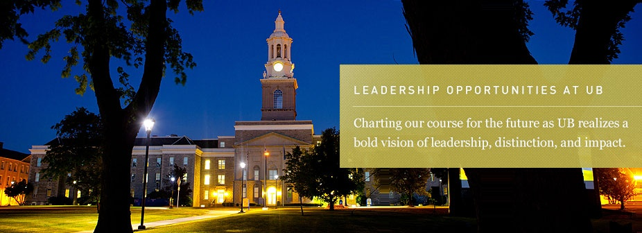 Leadership Opportunities at UB: Charting our course for the future as UB realizes a bold vision of leadership, distinction, and impact.