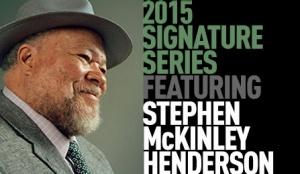 Graphic promoting 2015 Signature Series featuring Stephen McKinley Henderson